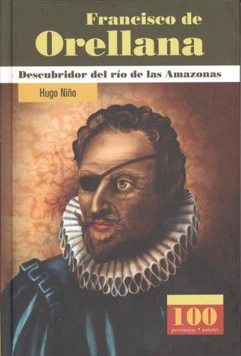 Get Francisco de Orellana.