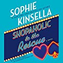 Shopaholic to the Rescue: A Novel Audiobook by Sophie Kinsella Narrated by Clare Corbett