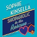 Shopaholic to the Rescue: A Novel | Sophie Kinsella