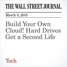 Build Your Own Cloud! Hard Drives Get a Second Life (       UNABRIDGED) by Joanna Stern Narrated by Ken Borgers