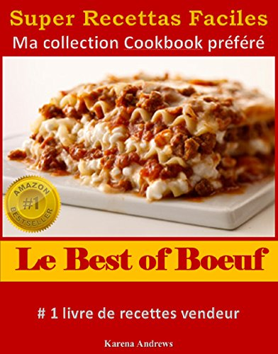 Le Best Of Bœuf: Super Recettes faciles (Ma collection Cookbook préféré) (French Edition) by Karena Andrews
