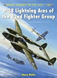 P-38 Lightning Aces of the 82nd Fighter Group (Aircraft of the Aces)