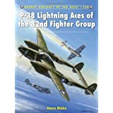 P-38 Lightning Aces of the 82nd Fighter Group (Aircraft of the Aces) ~ Steve Blake