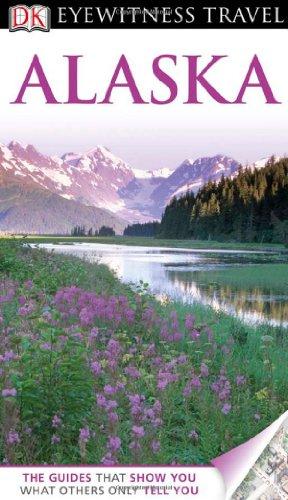 DK Eyewitness Travel Guide: Alaska PDF