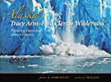 Alaskas Tracy Arm & Sawyer Glaciers
