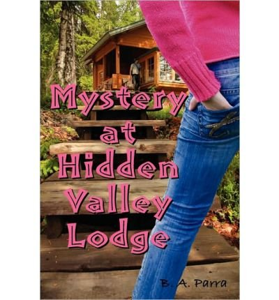 -mystery-at-hidden-valley-lodge-byparra-b-a-authorpaperback