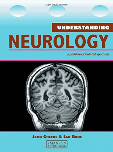 Understanding Neurology: A Problem-Oriented Approach: A Problem-orientated Approach (Medical Understanding Series)