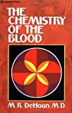 Chemistry of the Blood (0310232910) by DeHaan, M.R.