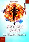 ART�MIS FOWL T.02 : MISSION POLAIRE N.P.