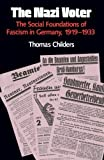 img - for The Nazi Voter: The Social Foundations of Fascism in Germany, 1919-1933 by Thomas Childers (1983-11-11) book / textbook / text book