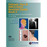 DrExam Part B MRCS OSCE Revision Guide: Clinical Examination, Communication Skills and History Taking Bk. 2by B. H. Miranda