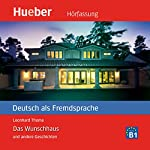 Das Wunschhaus und andere Geschichten (Deutsch als Fremdsprache) | Leonhard Thoma