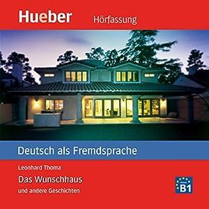 Das Wunschhaus und andere Geschichten (Deutsch als Fremdsprache) | Livre audio