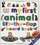 DK Publishing My First Animal Lift-The-Flap Board Book (My First Books (Board Books Dorling Kindersley))