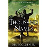 The Thousand Names: Book One of The Shadow Campaigns ~ Django Wexler