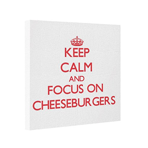 Gallery Wrapped Canvas Keep Calm and focus on Cheeseburgers Modern Art Canvas Keep Calm Cheeseburgers (Keep Calm And Make Cheese compare prices)