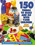 img - for She 150 Things to Make and Do with Your Children by Juliet Moxley (1993-07-15) book / textbook / text book