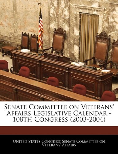 Senate Committee on Veterans' Affairs Legislative Calendar - 108th Congress (2003-2004)