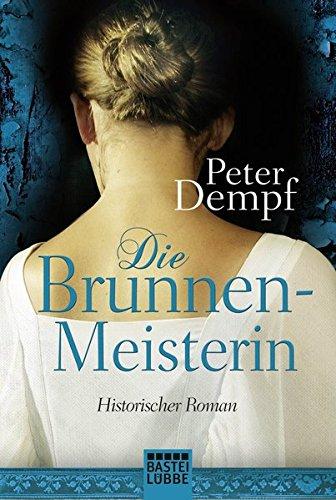 Dempf, Peter: Die Brunnenmeisterin