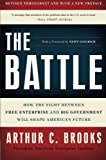 img - for The Battle: How the Fight between Free Enterprise and Big Government Will Shape America's Future book / textbook / text book