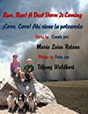 img - for Run, Run! A Dust Storm Is Coming/ Corre, corre! Ah  viene la polvareda book / textbook / text book