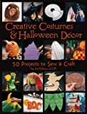 Creative Costumes and Halloween Decor: 50 Projects to Craft and Sew