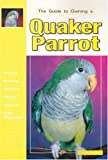 img - for The Guide to Owning a Quaker Parrot book / textbook / text book