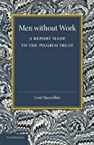 Men without Work: A Report Made to the Pilgrim Trust