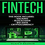 Fintech: Hacking, Blockchain, Big Data, Cryptocurrency | [Eliot P. Reznor]