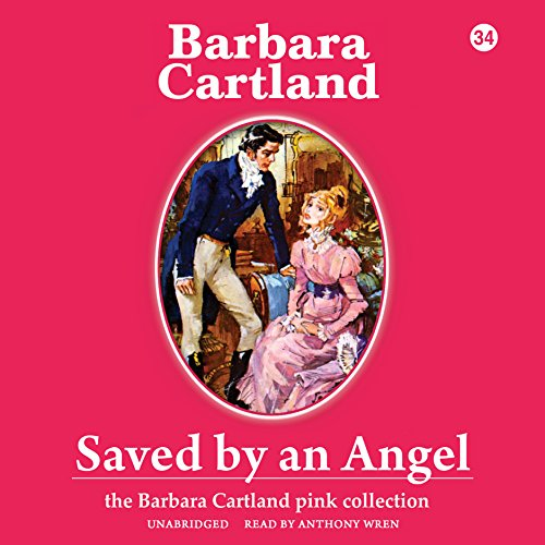 Saved by an Angel (Barbara Cartland Pink Collection)