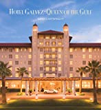 Hotel Galvez: Queen of the Gulf