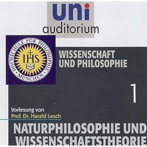 Wissenschaft und Philosophie (Naturphilosophie und Wissenschaftstheorie 1) Hörbuch