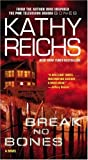 Break No Bones (Temperance Brennan Novels)