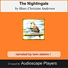 The Nightingale (       UNABRIDGED) by Hans Christian Andersen Narrated by AudioscapePlayers