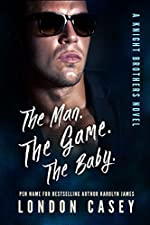 The Man. The Game. The Baby.: A Bad Boy Secret Baby Romance Novel