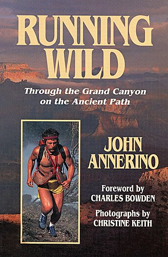 Running Wild: Through the Grand Canyon on the Ancient Path