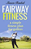Fairway Fitness Secret Golf Fitness Conditioning: A simple fitness plan for Golfers
