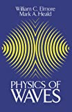 Physics of Waves (Dover Books on Physics)