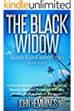The Black Widow (Mark Kane Mysteries: Book Three): A Private Investigator  Crime Series of Murder Mystery Suspense Thriller Stories...with a dash of Romance