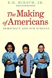 The Making of Americans: Democracy and Our Schools