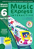 Music Express Interactive - 6: Site License: Ages 10-11 (0713685859) by Hanke, Maureen