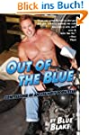 Out of the Blue: Confessions of an Un...