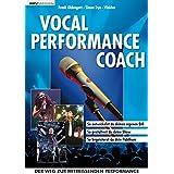 """Vocal Performance Coach: So entwickelst du deinen eigenen Stil. So gestaltest du deine Show. So begeisterst du dein Publikumvon """"Frank Oldengott"""""""