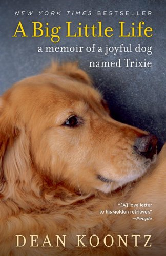 A Big Little Life: A Memoir of a Joyful Dog