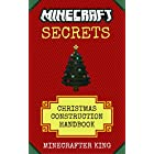 MINECRAFT: Christmas Construction: Special Holiday Edition Handbook: Stunning Minecraft Projects (Unofficial Minecraft Secrets Guide) (Ultimate Minecraft Secrets Handbooks)