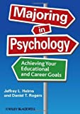 img - for Majoring in Psychology: Achieving Your Educational and Career Goals 1st edition by Helms, Jeffrey L., Rogers, Daniel T. (2010) Hardcover book / textbook / text book