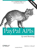 PayPal APIs: Up and Running, 2nd Edition Front Cover