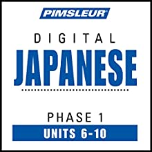 Japanese Phase 1, Unit 06-10: Learn to Speak and Understand Japanese with Pimsleur Language Programs  by  Pimsleur