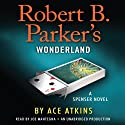 Robert B. Parker's Wonderland Audiobook by Ace Atkins, Robert B. Parker (creator) Narrated by Joe Mantegna