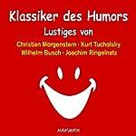 Klassiker des Humors | Christian Morgenstern,Kurt Tucholsky,Wilhelm Busch